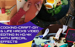 I will edit your Cooking, DIY Craft and Life Hacks video