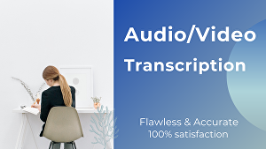 I will do flawless & accurate urdu, hindi and/or English audio or video transcription