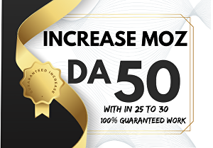 I will Increase Moz DA Domain Authority ant piont to 50