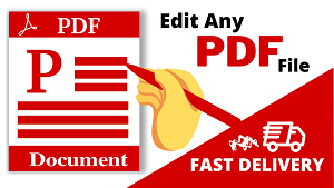 I will edit or convert your PDF file into any format