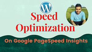 I will do wordpress speed optimization for Google PageSpeed Insights