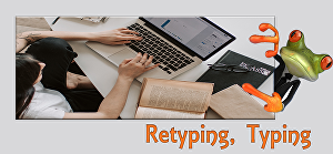 I will do your contents retyping, typing job