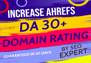 I will increase your website Ahrefs Domain Rating DA30+